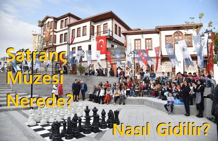 Ankara Satranç Müzesi Nerede? Nasıl Gidilir?