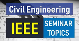 ieee seminar topics for civil engineering 2019