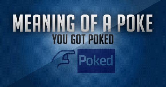 what does it mean when someone pokes u on facebook