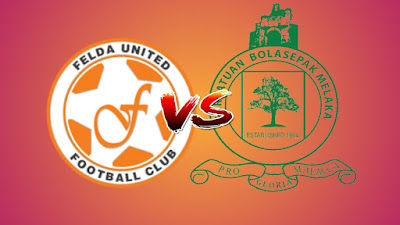 Live Streaming Felda United vs Melaka United Piala Malaysia 17.8.2019