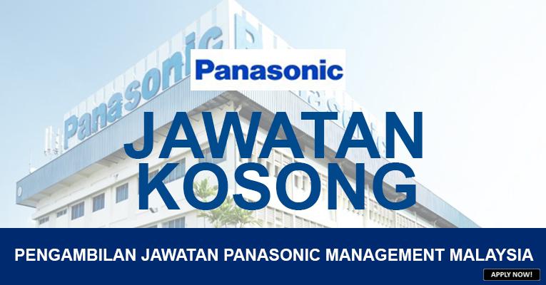 PENGAMBILAN JAWATAN KOSONG DI PANASONIC MANAGEMENT MALAYSIA
