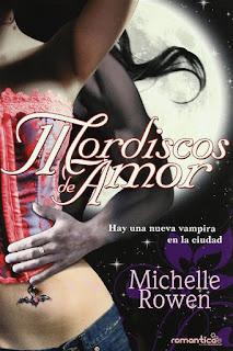 Mordiscos de amor   Mordiscos inmortales #1   Michelle Rowen