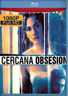 Cercana Obsesion [2015] [1080p BRrip] [Latino-Inglés] [GoogleDrive] chapelHD