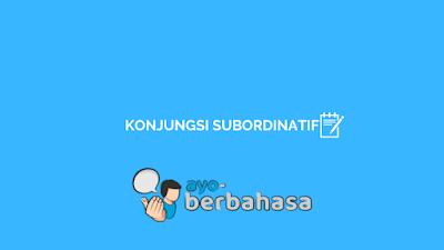 contoh konjungsi subordinatif
