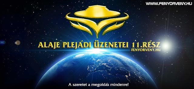 Alaje plejádi üzenetei 11.rész (magyarul) /VIDEÓ/