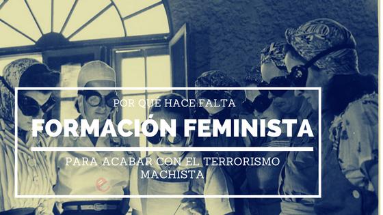 Formación feminista contra terrorismo machista