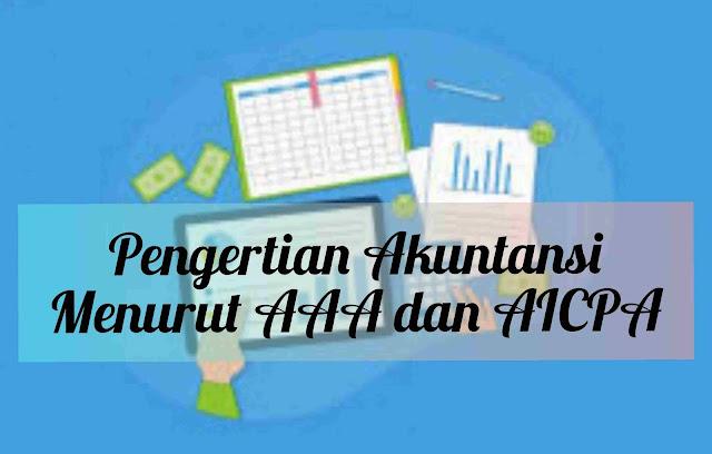 Pengertian Akuntansi Menurut AAA dan AICPA