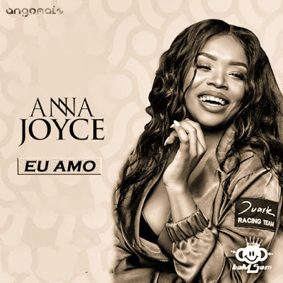 Anna Joyce - Eu Amo (R&B) 2019 DOWNLOAD
