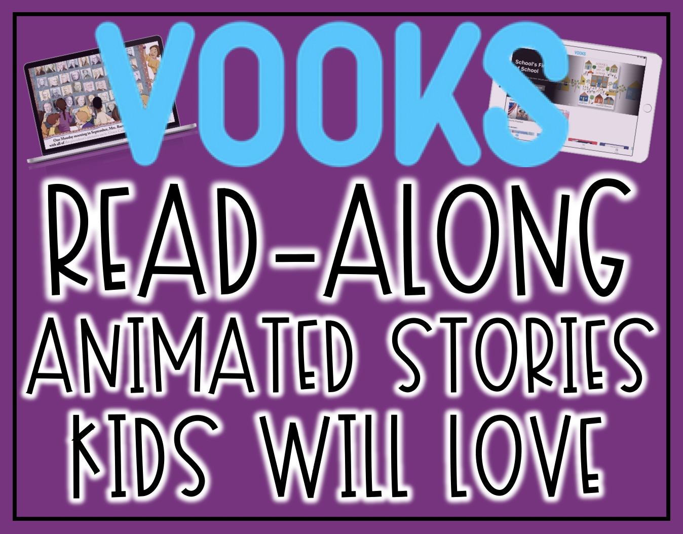 Vooks: Read Alond Animated Storybooks Kids Will Love. These stories for kids aged 2-8 can be viewed on Chromebooks, laptops, computers, ipads and other tablets!