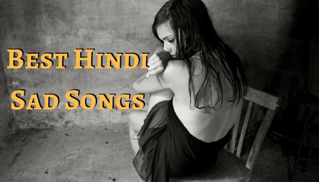 Best Hindi Sad Songs