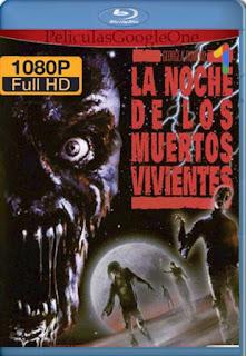 La Noche De Los Muertos Vivientes 1990 [1080p BRrip] [Latino-Inglés] [GoogleDrive] RafagaHD