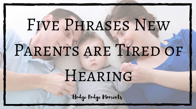 Five Phrases New Parents are Tired of Hearing