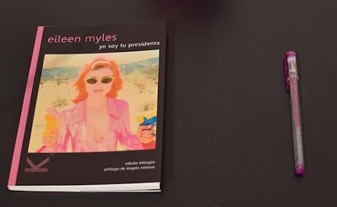 «Yo soy tu presidenta» de Eileen Myles (Kriller 71 Ediciones)