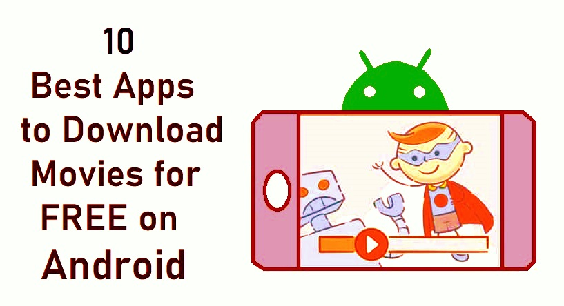 Android Apps to Download Movies for Free