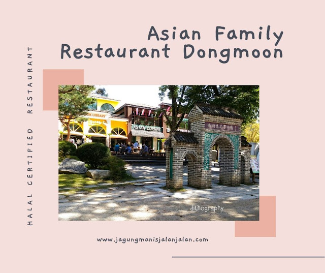 Asian Family Restaurant Dongmoon, Restoran Halal di Nami Island