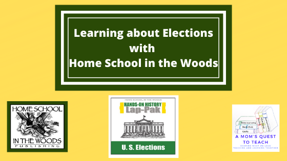 logos from A Mom's Quest to Teach and Home School in the Woods; U.S. Elections Lap-Pak cover; text: Learning about Elections from Home School in the Woods