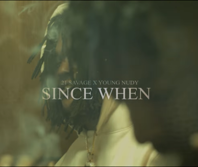 """21 Savage x Young Nudy - """"Since When"""" Video"""