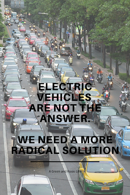 We need a more radical solution than switching to Electric Vehicles