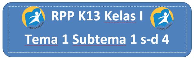 RPP K13 Tematik Kelas 1 Tema 1 Subtema 1 Hingga Subtema 4