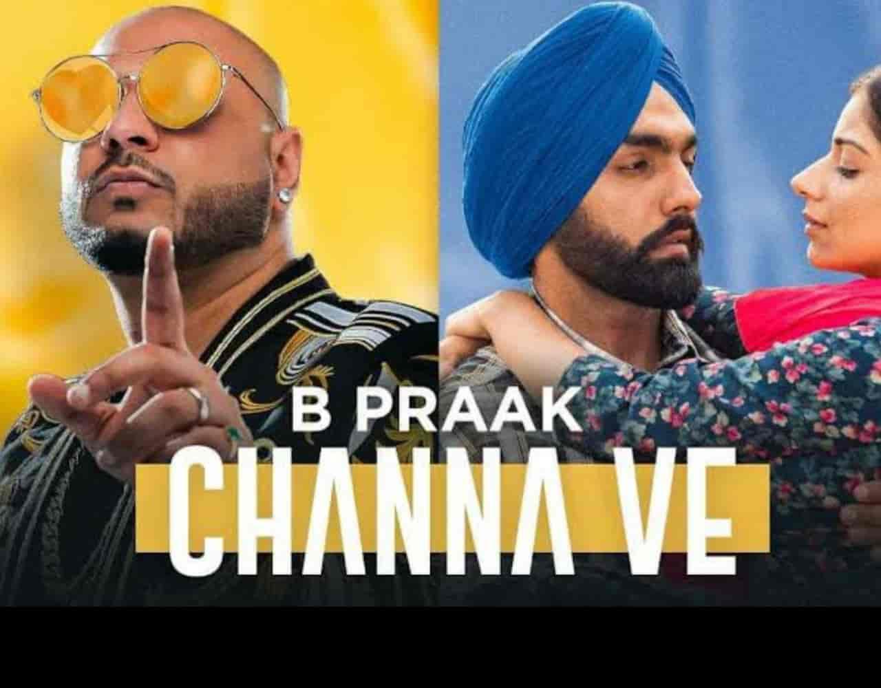 Channa Ve Punjabi Love Song Lyrics, Sung By B Praak