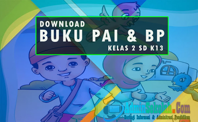 Download Buku PAI& BP Kelas 2 SD/MI Kurikulum 2013 Lengkap