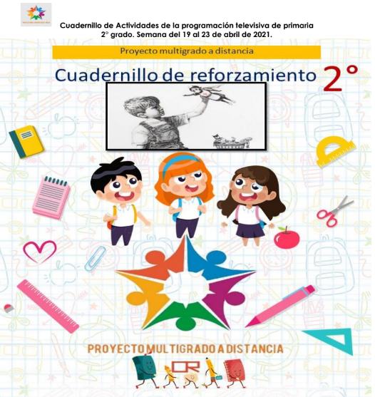 CUADERNILLO DE REFORZAMIENTO  2º GRADO PRIMARIA (semana 30) del 19 al 23 de Abril del 2021