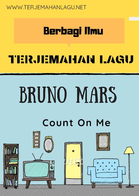 terjemahan-lagu-bruno-mars-count-on-me