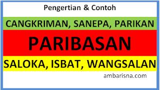 Paribasan, Cangkriman, Sanepa, Bebasan, Parikan , Wangsalan dan Isbat (ambarisna.com)