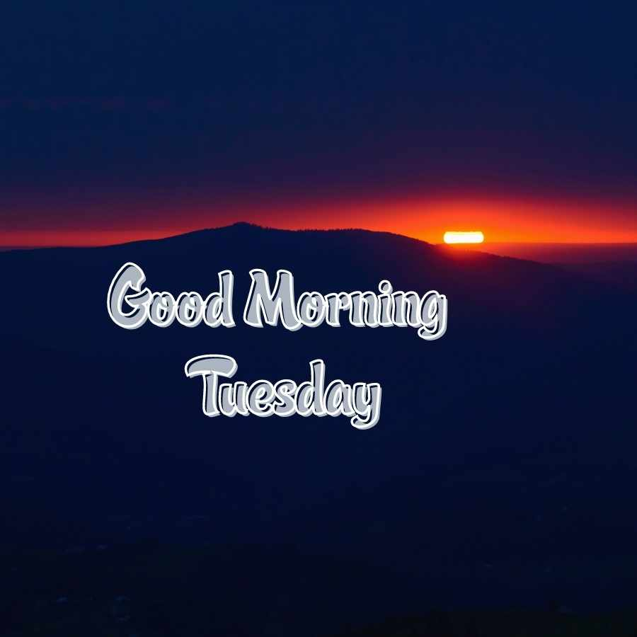tuesday images good morning
