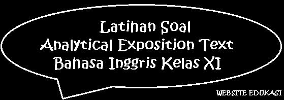 Latihan Soal Analytical Exposition Text Bahasa Inggris Kelas XI
