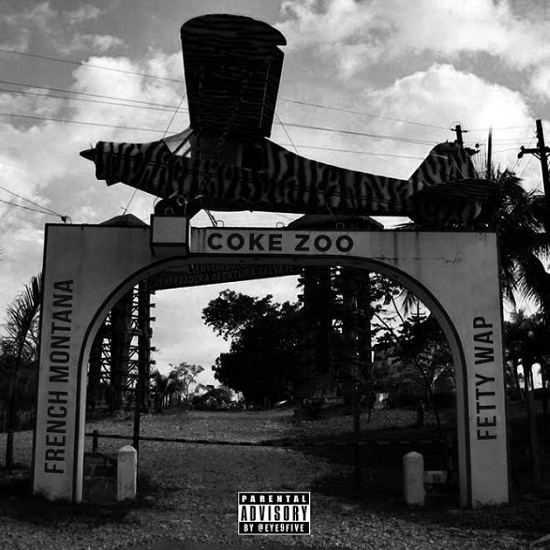 Mixtape: French Montana & Fetty Wap - Coke Zoo