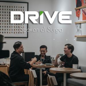 Drive - Seakan Di Surga
