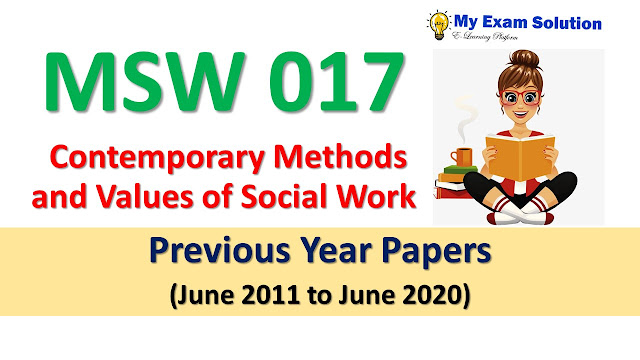 MSW 017 Contemporary Methods and Values of Social Work Previous Year Papers