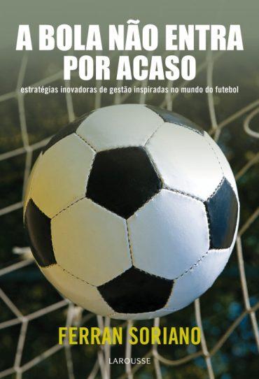 A Bola Não Entra Por Acaso – Ferran Soriano Download Grátis