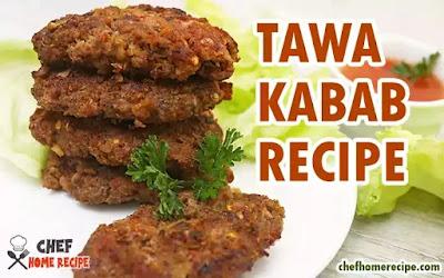 Kabab Recipe | Tawa Kabab Recipe - chefhomerecipe.com