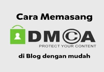 Cara daftar DMCA diblog dan Cara Memasangnya Terbaru
