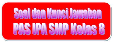 Soal Hots Dan Kunci Jawaban Pas Ipa Smp Kelas 8 Kurikulum 2013 Tahun Pelajaran 2019 2020 Didno76 Com