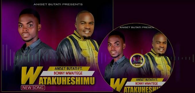 AUDIO | Aniset Butati ft. Bonny Mwaitege – Watakuheshimu | Download New song