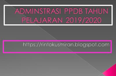 administrasi ppdb tahun pelajaran 2019/2020