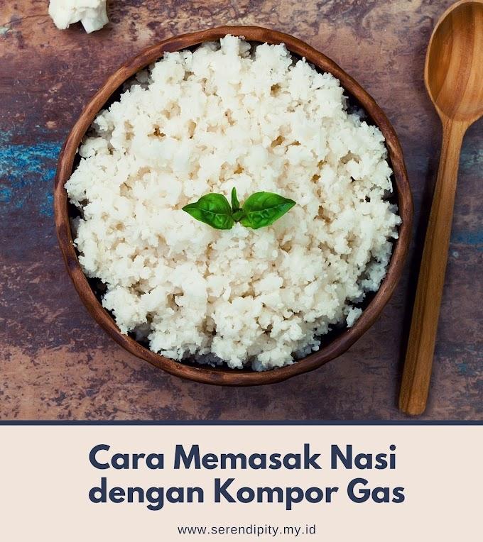 Cara Memasak Nasi dengan Kompor Gas Ala Ibuku