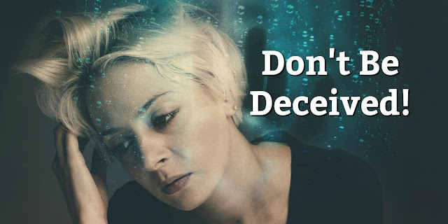 Scripture says we become deceived if we make this one important mistake! This 1-minute devotion explains. #Bible #BibleLoveNotes #Biblestudy #Discouragement