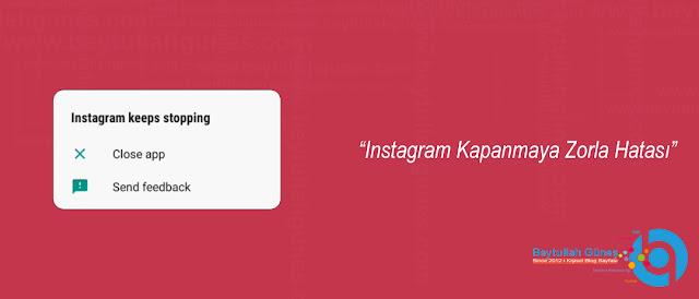 Instagram Kapanmaya Zorla Hatası