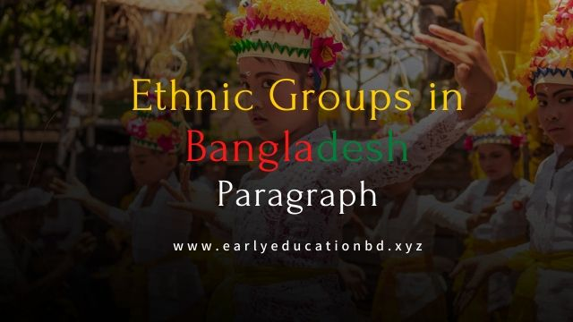 Short Ethnic Groups in Bangladesh Paragraph Updated in 2020 | EEB
