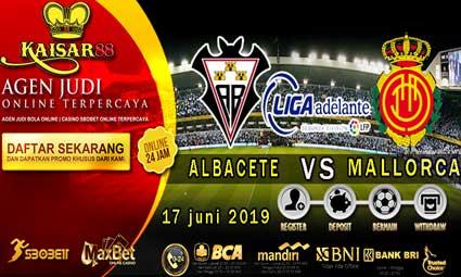 PREDIKSI BOLA TERPERCAYA ALBACETE VS MALLORCA 17 JUNI 2019