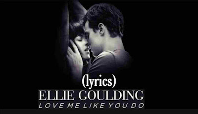 love me like you do lyrics - lyrics web