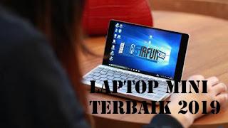Daftar 5 Laptop Mini Terbaik 2019 yang bisa kamu beli Sekarang juga !