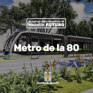 Estamos construyendo la Medellín FUTURO