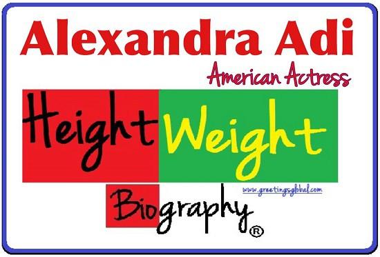 Alexandra Adi height weight