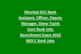 Mumbai DCC Bank Assistant, Officer, Deputy Manager, Steno Typist Govt Bank Jobs Recruitment Exam 2019 MDCC Bank Jobs