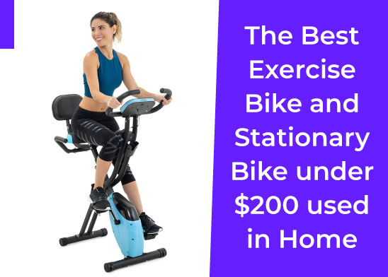 The Best Exercise Bike and Stationary Bike under $200 used in Home